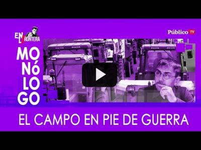 Embedded thumbnail for Video: #EnLaFrontera329 - El campo, en pie de guerra