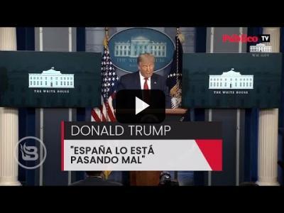 """Embedded thumbnail for Video: Donald Trump: """"He hablado con varios líderes y España lo está pasando mal"""""""