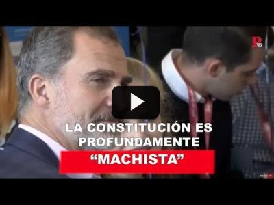 "Embedded thumbnail for Video: ""La Constitución es profundamente machista"""