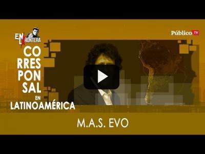Embedded thumbnail for Video: #EnLaFrontera308 - Pedro Brieger y los restos del legado de Evo Morales