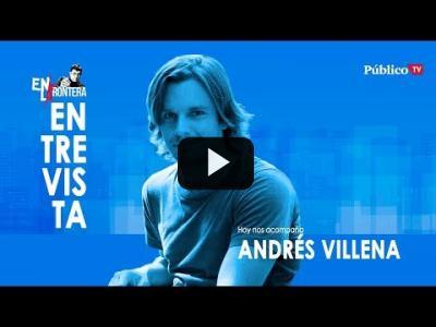 Embedded thumbnail for Video: #EnLaFrontera307 - Entrevista a Andrés Villena Oliver