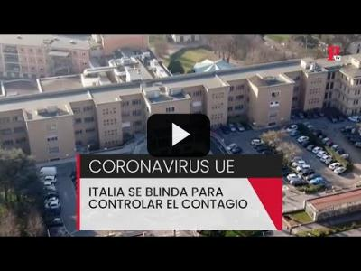 Embedded thumbnail for Video: Italia se blinda frente a la amenaza del coronavirus