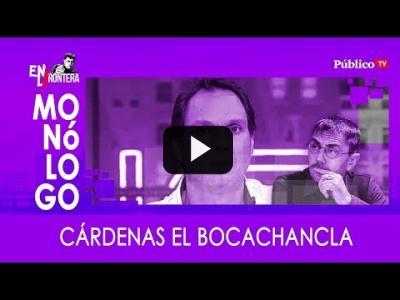 Embedded thumbnail for Video: #EnLaFrontera320 Cárdenas el bocachancla