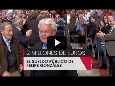 Embedded thumbnail for Video: Dos millones de euros: el sueldo público de Felipe González