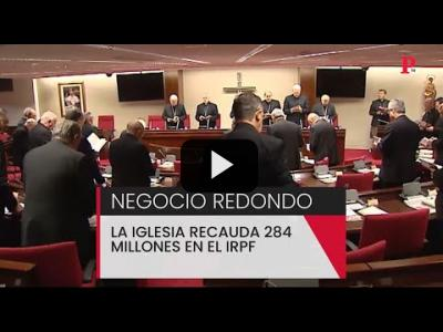 Embedded thumbnail for Video: Negocio redondo: la Iglesia recauda 284 millones con el IRPF