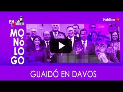 Embedded thumbnail for Video: #EnLaFrontera312 Guaidó en DAVOS
