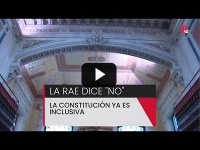 """Embedded thumbnail for Video: La RAE dice """"no"""": la Constitución ya es inclusiva"""