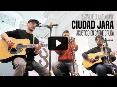 """Embedded thumbnail for Video: Acústico de Ciudad Jara en Carne Cruda: """"Bastardos de la gravedad"""""""