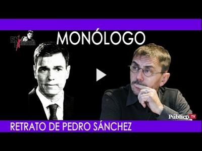 Embedded thumbnail for Video: #EnLaFrontera247 - Monólogo - Retrato de Pedro Sánchez