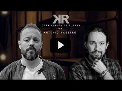 Embedded thumbnail for Video: Otra Vuelta de Tuerka - Pablo Iglesias con Antonio Maestre