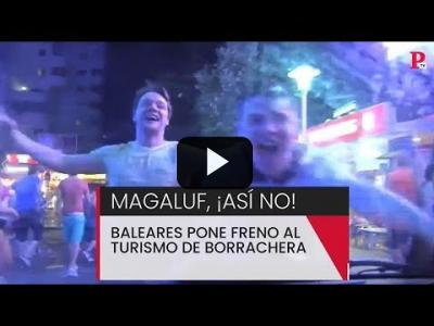 Embedded thumbnail for Video: Magaluf, ¡Así no! Baleares pone freno al turismo de borrachera