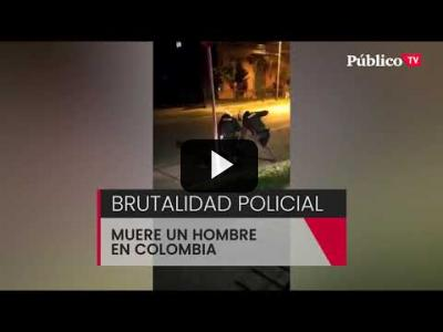 Embedded thumbnail for Video: Muere un hombre por brutalidad policial en Bogotá