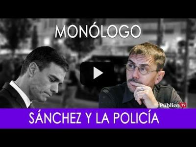 Embedded thumbnail for Video: #EnLaFrontera267 - Monólogo - Sánchez y la policía