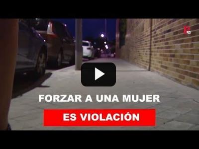 Embedded thumbnail for Video: Forzar a una mujer sí es violación