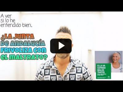 Embedded thumbnail for Video: A ver si lo he entendido bien... ¿la Junta de Andalucía frivoliza con el maltrato?