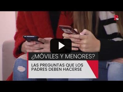 Embedded thumbnail for Video: ¿Móviles y menores? Las preguntas que los padres deben hacerse