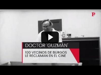 Embedded thumbnail for Video: 100 vecinos de Burgos reclaman al Doctor 'Guzmán' en el cine