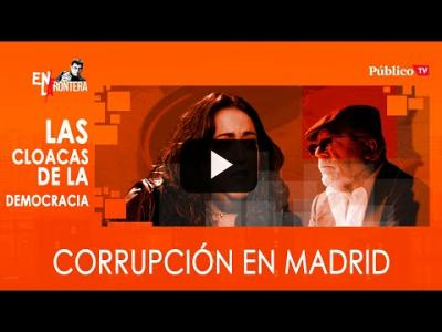 Embedded thumbnail for Video: #EnLaFrontera329 - Patricia López, las cloacas de la Democracia y 'corrupción en Madrid'