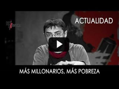 Embedded thumbnail for Video: #EnLaFrontera268 - Más ricos en España, más pobreza para el país