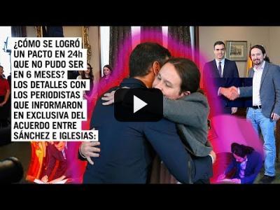 Embedded thumbnail for Video: ¿Cómo se logró un pacto entre Sánchez e Iglesias? Con los periodistas que lo contaron primero #603