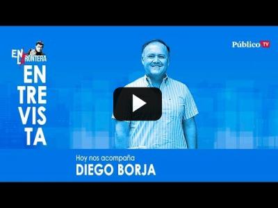 Embedded thumbnail for Video: #EnLaFrontera332 - Entrevista a Diego Borja