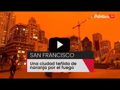 Embedded thumbnail for Video: San Francisco, teñida de naranja por el fuego