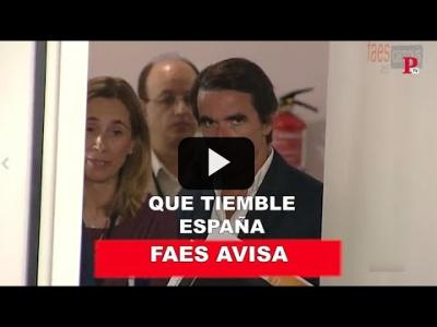 Embedded thumbnail for Video: Faes avisa: ¡Que tiemble España!