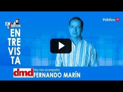 Embedded thumbnail for Video: #EnLaFrontera322 - Entrevista a Fernando Marín