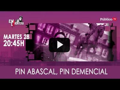 Embedded thumbnail for Video: #EnLaFrontera315 - Pin Abascal, pin demencial