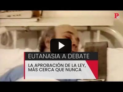 Embedded thumbnail for Video: Eutanasia a debate: la aprobación de la ley, más cerca que nunca