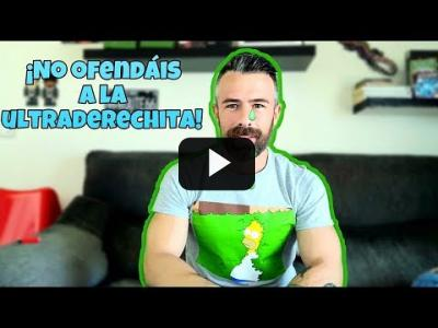 Embedded thumbnail for Video: Por favor, basta de ofender a la ultraderechita.