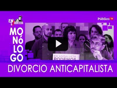 Embedded thumbnail for Video: #EnLaFrontera325 Monólogo: divorcio anticapitalista