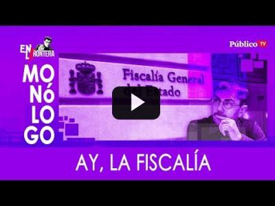 Embedded thumbnail for Video: #EnLaFrontera308 - Monólogo - Ay, la Fiscalía