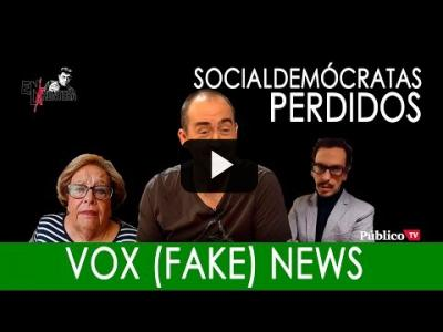 Embedded thumbnail for Video: #EnLaFrontera294 - Socialdemócratas perdidos: Vox (fake) news