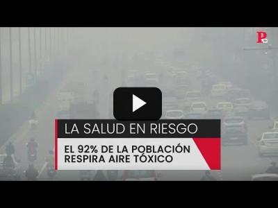 Embedded thumbnail for Video: La salud en riesgo: el 92% de la población respira aire tóxico