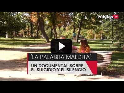 Embedded thumbnail for Video: 'La palabra maldita', un documental que da voz a la problemática del suicidio