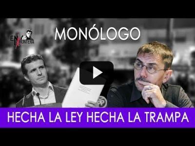 Embedded thumbnail for Video: #EnLaFrontera268 - Monólogo - Hecha la ley, hecha la trampa
