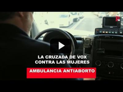 Embedded thumbnail for Video: Ambulancia antiaborto: La cruzada de VOX contra las mujeres